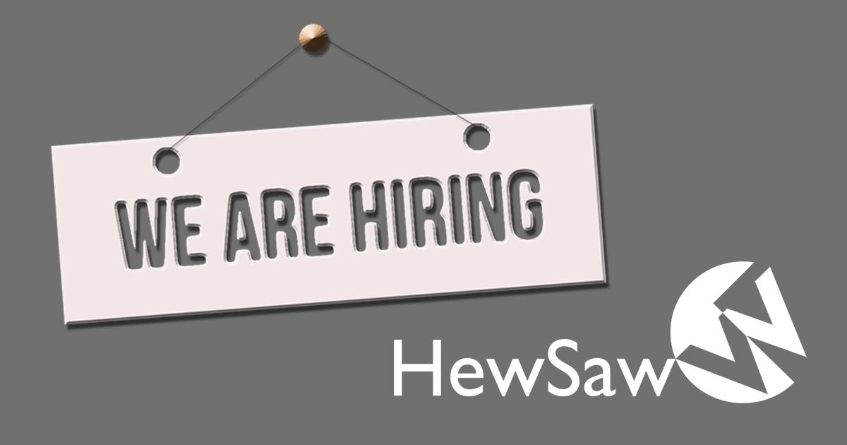 we-are-hiring-hewsaw
